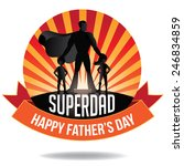 happy fathers day superdad... | Shutterstock .eps vector #246834859