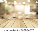 perspective wood and blurred... | Shutterstock . vector #247026076