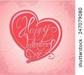 happy valentine s day.... | Shutterstock . vector #247079080