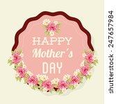 happy mothers day design ... | Shutterstock .eps vector #247657984