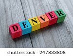 word denver on colorful wooden... | Shutterstock . vector #247833808