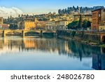 Stock photo florence or firenze city view on arno river evening landscape with reflection tuscany italy 248026780