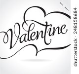 VALENTINE original custom hand lettering -- handmade calligraphy, vector (eps8); typography background or overlay for romantic photo cards or party invitations for Valentine's Day; - stock vector