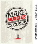 make muscles not excuses.... | Shutterstock .eps vector #248341618