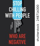 words stop chilling with people ... | Shutterstock .eps vector #248716300