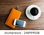 organizer with cup of coffee...   Shutterstock . vector #248999038
