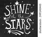 'shine like the stars' hand... | Shutterstock .eps vector #249140443