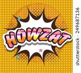 colorful text howzat on pop art ...   Shutterstock .eps vector #249687136