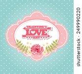 happy valentines day design ... | Shutterstock .eps vector #249990220