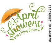 april showers bring may flowers ... | Shutterstock .eps vector #250561138