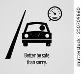 better be safe than sorry | Shutterstock .eps vector #250709860