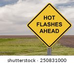 Small photo of Caution Sign - Hot Flashes Ahead