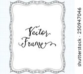 vector doodle frame hand drawn... | Shutterstock .eps vector #250947046