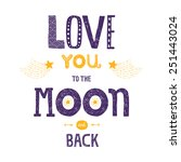 vector lettering love you to... | Shutterstock .eps vector #251443024