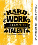hard work beats talent creative ... | Shutterstock .eps vector #251599480