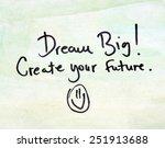 inspirational message dream big  | Shutterstock . vector #251913688
