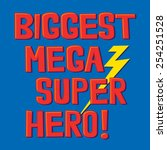 super hero typography  t shirt... | Shutterstock .eps vector #254251528