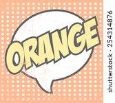 pop art orange  illustration in ... | Shutterstock .eps vector #254314876