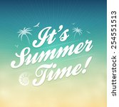 summer background with the text ... | Shutterstock .eps vector #254551513