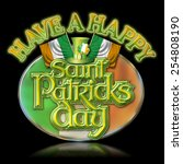 have a happy st patricks day... | Shutterstock . vector #254808190