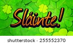 slainte against shamrock pattern | Shutterstock . vector #255552370