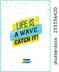life is a wave. catch it.... | Shutterstock .eps vector #255556420