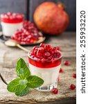 Pannacotta With Pomegranate...