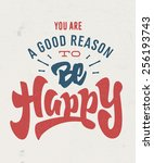 you're a good reason to be... | Shutterstock .eps vector #256193743