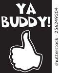 ya buddy   Shutterstock .eps vector #256249204