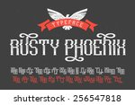 "gothic ""rusty phoenix"" font... | Shutterstock .eps vector #256547818"