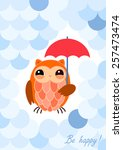 owl with umbrella be happy card ... | Shutterstock .eps vector #257473474