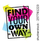 find your own way motivation... | Shutterstock .eps vector #257781223