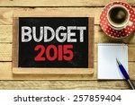 budget 2015 sign on blackboard. ... | Shutterstock . vector #257859404