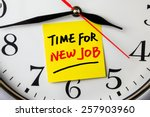 time for new job on post it... | Shutterstock . vector #257903960