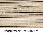 texture of wooden boards floor | Shutterstock . vector #258389324