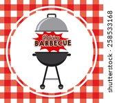 delicious barbecue design ... | Shutterstock .eps vector #258533168