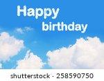 happy birthday cloud word   Shutterstock . vector #258590750