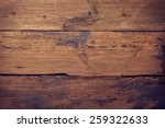 wood background or texture | Shutterstock . vector #259322633