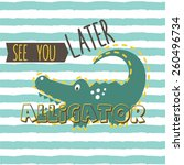see you later alligator  vector ... | Shutterstock .eps vector #260496734