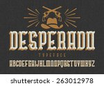 """desperado"" typeface. wild west ... | Shutterstock .eps vector #263012978"