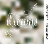 vector hand drawn dreams phrase ... | Shutterstock .eps vector #263169200