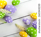 easter background with colorful ... | Shutterstock . vector #263343233