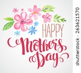 lettering happy mothers day.... | Shutterstock .eps vector #263621570