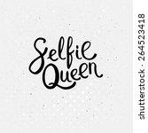 conceptual selfie queen texts... | Shutterstock .eps vector #264523418