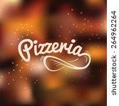pizzeria hand drawn lettering... | Shutterstock .eps vector #264962264