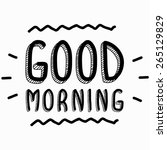 good morning inscription | Shutterstock .eps vector #265129829