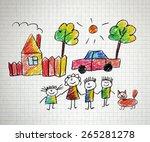 happy family. kids drawings.... | Shutterstock . vector #265281278
