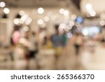 blurred image of shopping mall... | Shutterstock . vector #265366370