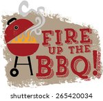 fire up the bbq grill | Shutterstock .eps vector #265420034