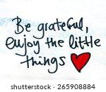 be grateful enjoy the little... | Shutterstock . vector #265908884